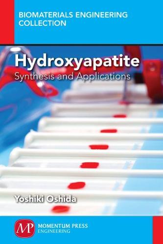 Hydroxyapatite: Synthesis and Applications (Paperback)