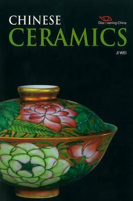 Discovering China: Chinese Ceramics (Hardback)