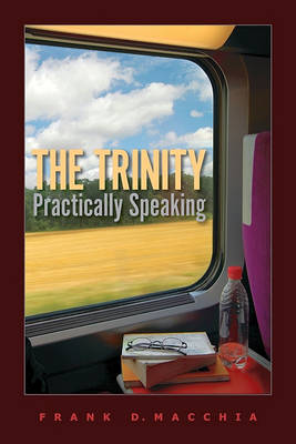 The Trinity, Practically Speaking (Paperback)