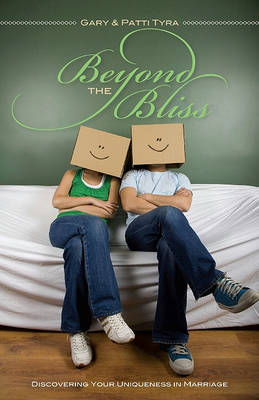Beyond the Bliss: Discovering Your Uniqueness in Marriage (Paperback)