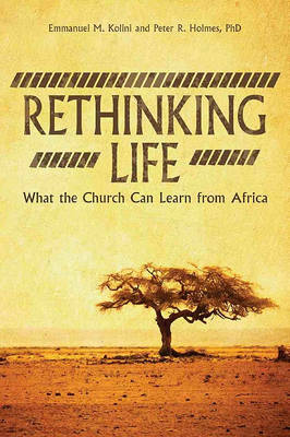 Rethinking Life: What the Church Can Learn from Africa (Paperback)