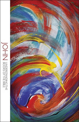 John - Understanding the Books of the Bible (Paperback)