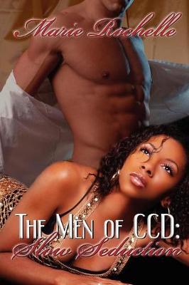 Slow Seduction - Men of CCD (Paperback)