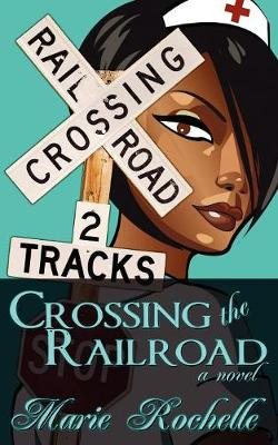 Crossing the Railroad (Paperback)
