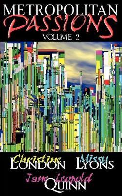 Metropolitan Passions, Volume 2 (Paperback)
