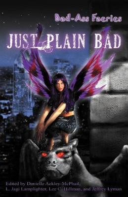 Bad-Ass Faeries 2: Just Plain Bad (Paperback)