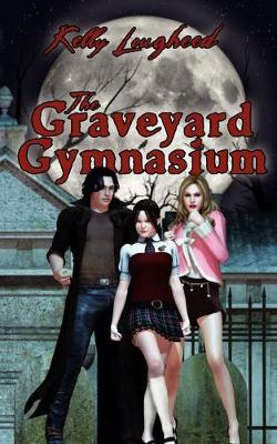 The Graveyard Gymnasium (Paperback)