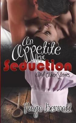 An Appetite for Seduction (and Other Stories) (Paperback)