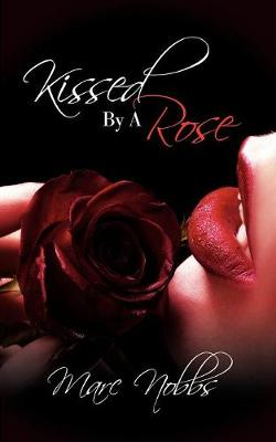 Kissed by a Rose (Paperback)