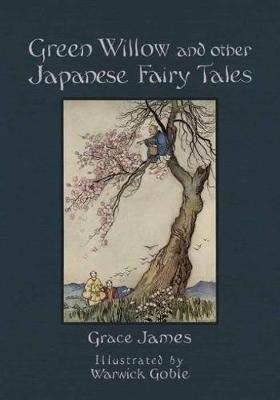 Green Willow and Other Japanese Fairy Tales (Hardback)