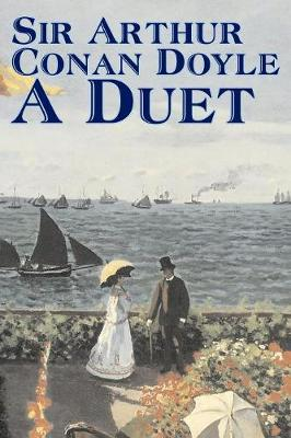 A Duet by Arthur Conan Doyle, Fiction, Mystery & Detective, Historical, Action & Adventure (Paperback)