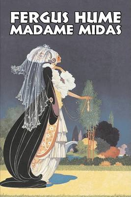 Madame Midas by Fergus Hume, Fiction, Mystery & Detective, Action & Adventure (Paperback)