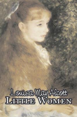 Little Women by Louisa May Alcott, Fiction, Family, Classics (Hardback)
