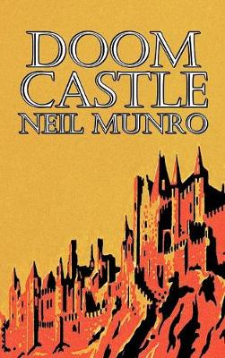 Doom Castle by Neil Munro, Fiction, Classics, Action & Adventure (Hardback)