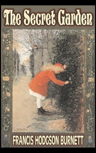 The Secret Garden by Frances Hodgson Burnett, Juvenile Fiction, Classics, Family (Hardback)