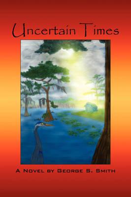 Uncertain Times (Paperback)