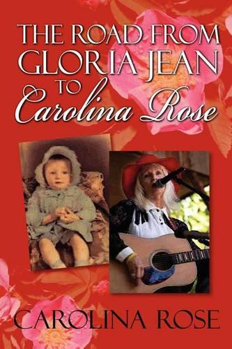 The Road from Gloria Jean to Carolina Rose (Paperback)