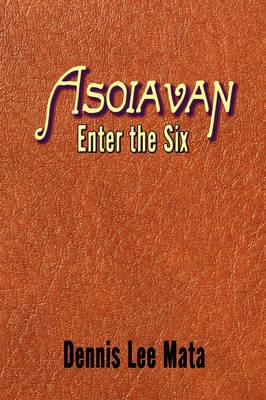 Asoiavan: Enter the Six (Paperback)