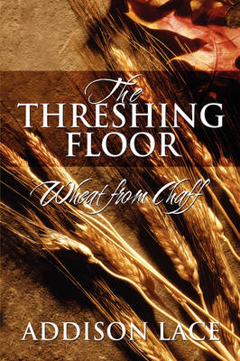 The Threshing Floor: Wheat from Chaff (Paperback)