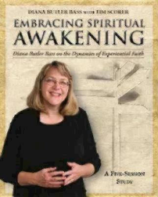 Embracing Spiritual Awakening Guide: Diana Butler Bass on the Dynamics of Experiential Faith: A 5-Session Study (Paperback)