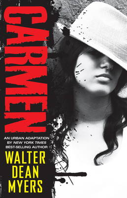 Carmen: An Urban Adaptation by Walter Dean Myers (Hardback)