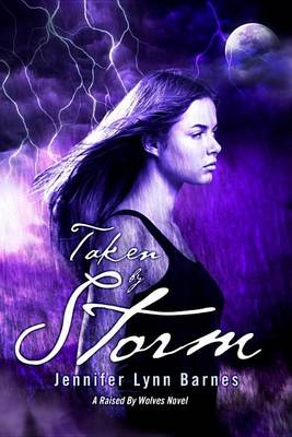 Taken By Storm: A Raised By Wolves Novel (Hardback)