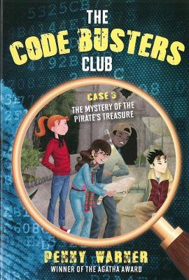 The Code Busters Club, Case 3: The Mystery of the Pirate's Treasure (Paperback)