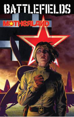 Garth Ennis' Battlefields Volume 6: Motherland (Paperback)
