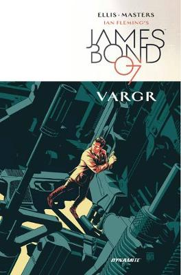 James Bond Volume 1: VARGR (Hardback)