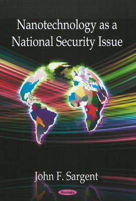 Nanotechnology as a National Security Issue (Paperback)
