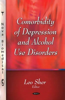Comorbiditiy of Depression & Alcohol Use Disorders (Hardback)