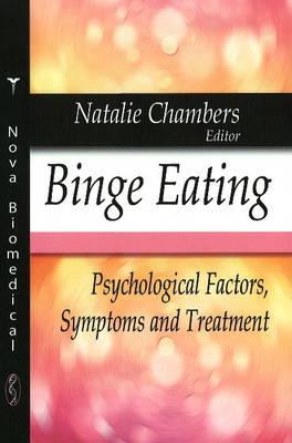 Binge Eating: Psychological Factors, Symptoms & Treatment (Hardback)