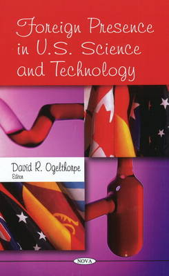 Foreign Presence in U.S. Science & Technology (Hardback)
