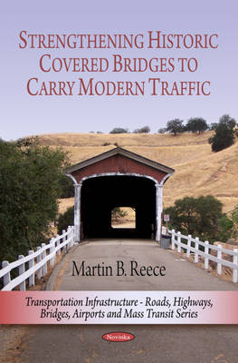 Strengthening Historic Covered Bridges to Carry Modern Traffic (Paperback)