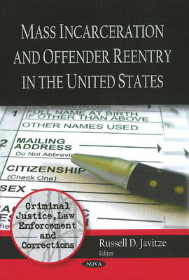 Mass Incarceration & Offender Reentry in the United States (Paperback)