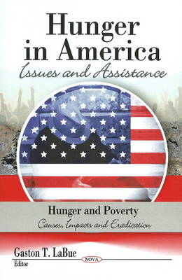 Hunger in America: Issues & Assistance (Hardback)