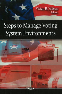 Steps to Manage Voting System Environments (Hardback)