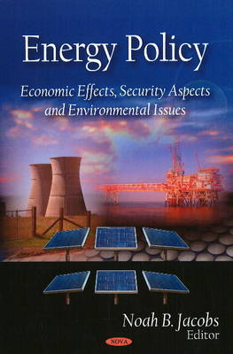 Energy Policy: Economic Effects, Security Aspects & Environmental Issues (Hardback)