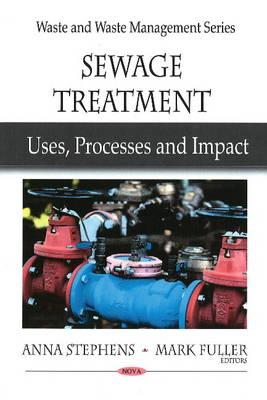 Sewage Treatment: Uses, Processes & Impact (Hardback)