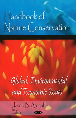 Handbook of Nature Conservation: Global, Environmental & Economic Issues (Hardback)