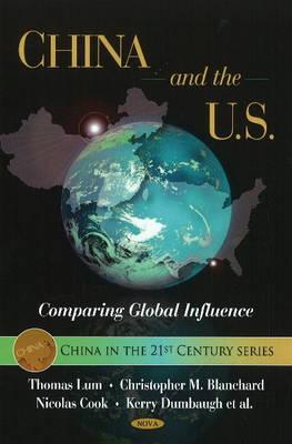 China & the U.S.: Comparing Global Influence (Hardback)