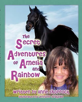 The Secret Adventures of Amelia and Rainbow (Paperback)