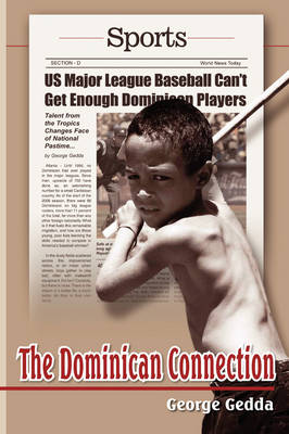 Dominican Connection: Talent from the Tropics Changes Face of National Pastime (Paperback)