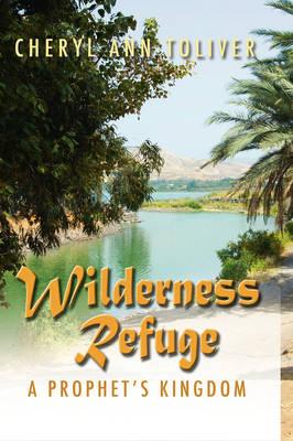 Wilderness Refuge: A Prophet's Kingdom (Hardback)