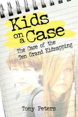 Kids on a Case: The Case of the Ten Grand Kidnapping (Paperback)