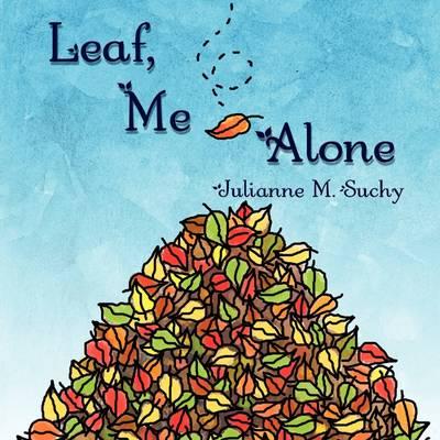 Leaf, Me Alone (Paperback)
