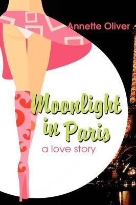 Moonlight in Paris, a Love Story (Hardback)