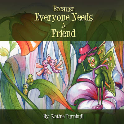 Because Everyone Needs a Friend (Paperback)