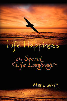 Life Happiness: The Secret of Life Language (Paperback)