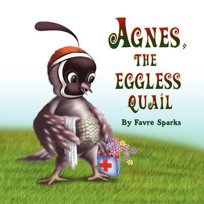 Agnes, the Eggless Quail (Paperback)